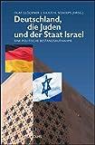 Deutschland, die Juden und der Staat Israel: Eine politische Bestandsaufnahme. (Haskala - Wissenschaftliche Abhandlungen)