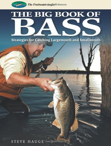 Amazon big book of bass strategies for catching largemouth and big book of bass strategies for catching largemouth and smallmouth the freshwater angler fandeluxe Choice Image
