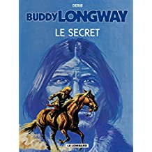 Buddy Longway - Tome 5 - Secret (Le) (French Edition)