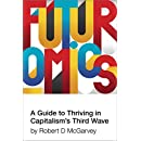 Futuromics: A Guide to Thriving in Capitalism's Third Wave