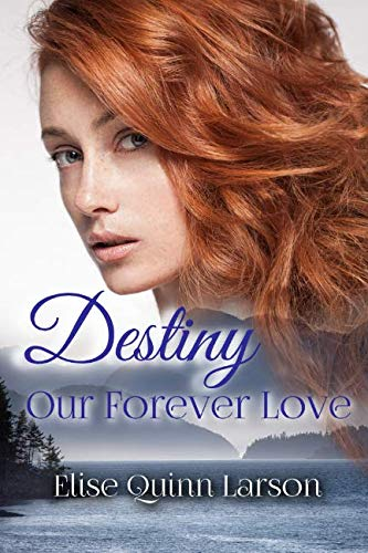 Destiny: Our Forever Love (The Larson Family Saga) (The Very Best Of Death Row)