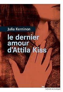 """Afficher """"Le dernier amour d'Attila Kiss"""""""