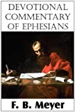 Devotional Commentary of Ephesians, F. b. Meyer and F. B. Meyer, 1612032656