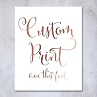 Custom Rose Gold Foil Print Decor Any Quote Your Words Personalized Modern Wall Art Poster 8 inches x 10 inches or 5 inches x 7 inches
