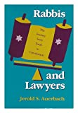 Rabbis and Lawyers : The Journey from Torah to Constitution, Auerbach, Jerold S., 0253208432