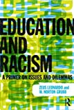 Education and Racism: A Primer on Issues and Dilemmas 1st edition by Leonardo, Zeus, Grubb, W. Norton (2013) Paperback