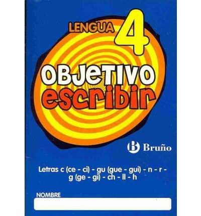 Read Online Objetivo escribir 4 / Objective Handwriting 4: Letras c (ce - ci) - gu (gue - gui) - n - r - g (ge - gi) - ch - ll - h / Letters C (ce - ci) - gu (gue - gui) - n - r - g (ge - gi) - ch - ll - h (Lengua / Language) (Paperback)(Spanish) - Common pdf epub