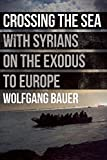 img - for Crossing the Sea: With Syrians on the Exodus to Europe book / textbook / text book