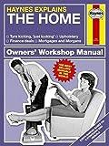 The Home (Haynes Explains) (Haynes Manuals)