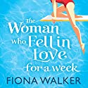 The Woman Who Fell in Love for a Week Audiobook by Fiona Walker Narrated by Julia Franklin