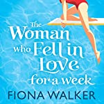 The Woman Who Fell in Love for a Week | Fiona Walker