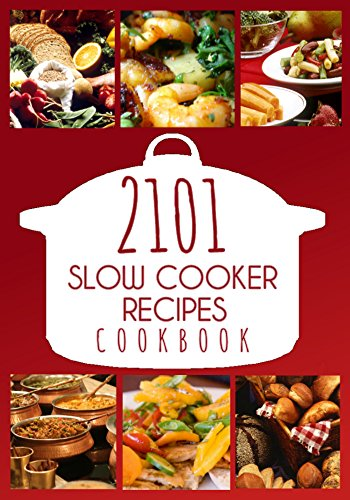 Slow Cooker: 2101 Slow Cooker Recipes: The World's Biggest Slow Cooker Cookbook: Slow Cooker Recipes, Slow Cooker Cookbook, Slow Cook for Two, Slow Cooker ... Revolution, Slow Cooker Paleo Cookbook) by [Harper, Meg]