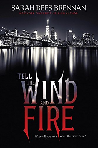 Tell the Wind and Fire by [Brennan, Sarah Rees]