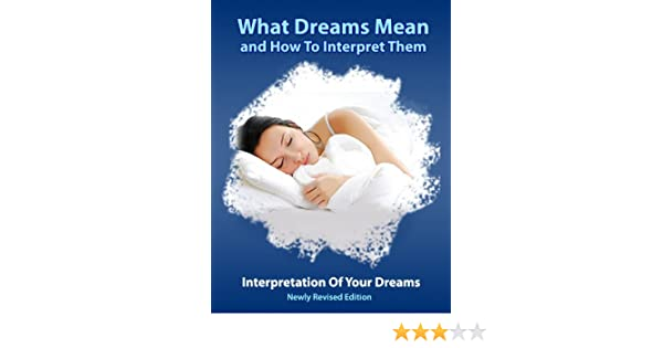 Dreams What Dreams Mean And How To Interpret Them Book 1 Kindle