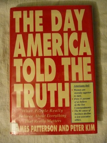 The Day America Told The Truth by James Patterson and Peter Kim