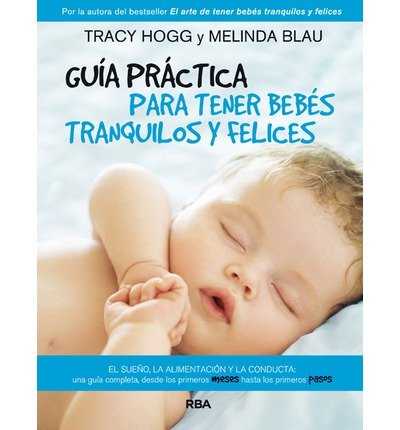 Guia Practica Para Tener Bebes Tranquilos y Felices (the Baby Whisperer Solves All Your Problems) (Paperback)(Spanish) - Common