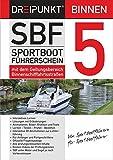 SBF Binnen 5: Sportbootführerschein mit dem Geltungsbereich Binnenschifffahrtsstraßen