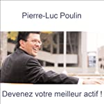 Devenez votre meilleur actif | Pierre-Luc Poulin