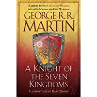 A Knight of the Seven Kingdoms (A Song of Ice and Fire) Kindle Edition