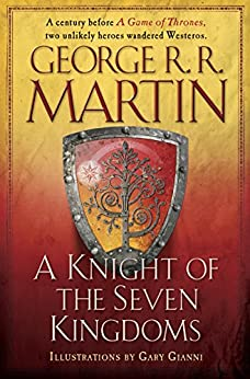 A Knight of the Seven Kingdoms (A Song of Ice and Fire) by [Martin, George R. R.]