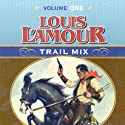 Trail Mix: Volume One Audiobook by Louis L'Amour Narrated by Willie Nelson, Kris Kristofferson, Johnny Cash, Waylon Jennings