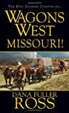 Wagons West: Missouri!, Dana Fuller Ross, 0786033312