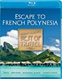 Rudy Maxa's BEST OF TRAVEL Escape To French Polynesia