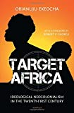 img - for Target Africa: Ideological Neo-colonialism of the Twenty-first Century book / textbook / text book
