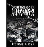 img - for { [ SOBREVIVIENDO EN AUSCHWITZ - SI ESTO ES EL HOMBRE / SURVIVAL IN AUSCHWITZ - IF THIS IS A MAN[ SOBREVIVIENDO EN AUSCHWITZ - SI ESTO ES EL HOMBRE / SURVIVAL IN AUSCHWITZ - IF THIS IS A MAN ] BY LEVI, PRIMO ( AUTHOR )NOV-01-2008 PAPERBACK ] } Levi, Primo ( AUTHOR ) Nov-04-2008 Paperback book / textbook / text book