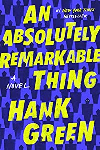 An Absolutely Remarkable Thing: A Novel (The Carls Book 1)