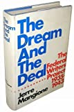 The Dream and the Deal; the Federal Writers' Project, 1935-1943, Jerre Gerlando Mangione, 0316545007