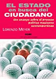 img - for El Estado En Busca Del Ciudadano / The State in Search of the Citizen (Con Una Cierta Mirada / With a True Look) (Spanish Edition) book / textbook / text book