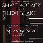 Scandal Never Sleeps: The Perfect Gentlemen, Book 1 | Shayla Black,Lexi Blake