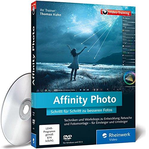 Affinity Photo - Schritt für Schritt zu besseren Fotos. Die Photoshop-Alternative in der Praxis erleben