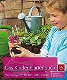 Das Kinder-Gartenbuch: Vom Minigarten bis zum Insektenhotel