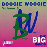 : Boogie Woogie, Vol. 3: Big Bands [ORIGINAL RECORDINGS REMASTERED]