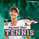 Improve Your Tennis: Become an Ace Tennis Player with Subliminal Messages Speech by  Subliminal Guru Narrated by  Subliminal Guru