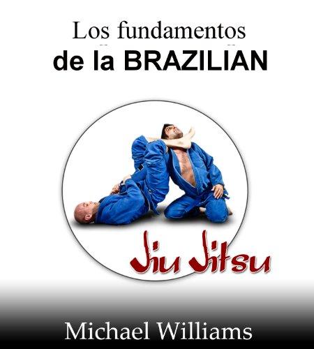 Descargar Libro Los Fundamentos De La Brazilian-jiu-jitsu Michael Williams