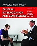 Essentials Of The Reid Technique: Criminal Interrogation and Confessions