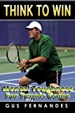 Think To Win : Mental Toughness for Tennis Game
