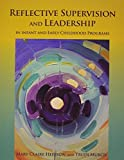 img - for Reflective Supervision and Leadership for Infant and Early Childhood by Mary Claire Heffron (2010-12-27) book / textbook / text book