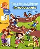 Ma Petite Encyclopédie en Autocollants: Mon corps- De 5 à 8 ans