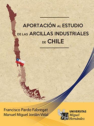 Aportación al estudio de las arcillas industriales en Chile (Spanish Edition)