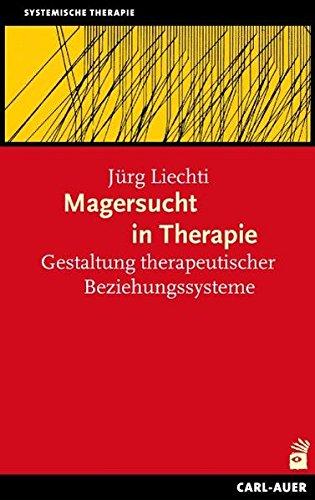 Magersucht in Therapie. Gestaltung therapeutischer Beziehungssysteme
