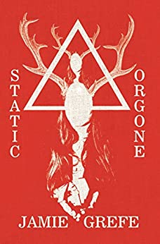 Static/Orgone by [Grefe, Jamie]