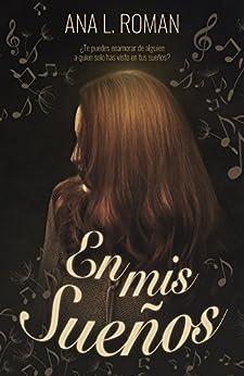 En mis sueños (Spanish Edition) by [Roman Garduño, Ana Laura]