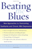 Beating the Blues: New Approaches to Overcoming Dysthymia and Chronic Mild Depression