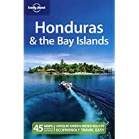 Lonely Planet Honduras & the Bay Islands 2nd Ed.: 2nd Edition