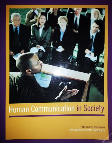 Human Communications in Society (Third Custom Edition for San Francisco State University) by Jess K. Alberts (2012-05-04)