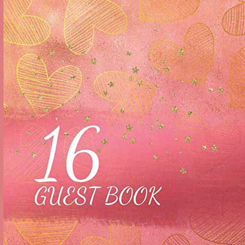 Rose Gorgeous - 16 Guest Book: Rose Gold Themed Guest Book: Includes Gift Tracker, Picture Memories and Messages to Treasure (Rose Gold Birthday Series)